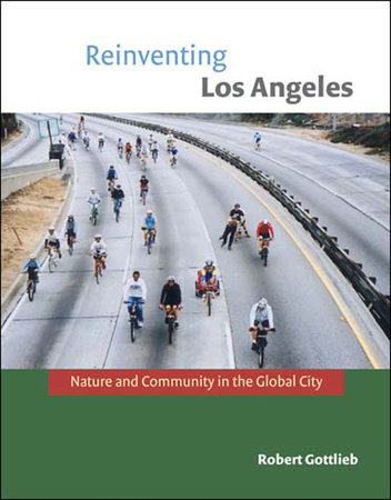 Reinventing Los Angeles by Robert Gottlieb