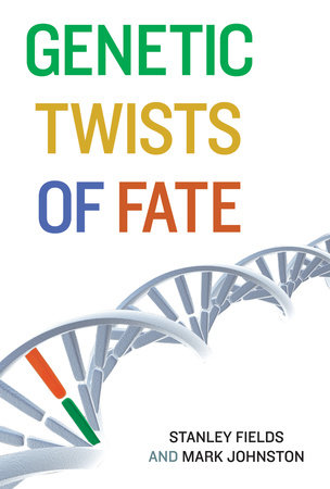 Genetic Twists of Fate by Stanley Fields and Mark Johnston