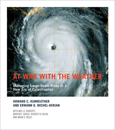 At War with the Weather by Howard C. Kunreuther and Erwann O. Michel-Kerjan