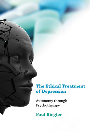 The Ethical Treatment of Depression by Paul Biegler