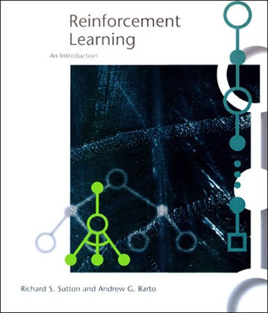 Reinforcement Learning by Richard S. Sutton and Andrew G. Barto
