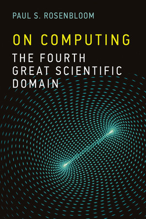 On Computing by Paul S. Rosenbloom