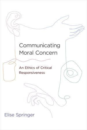 Communicating Moral Concern by Elise Springer