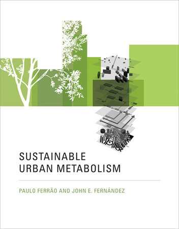 Sustainable Urban Metabolism by Paulo Ferrao and John E. Fernandez