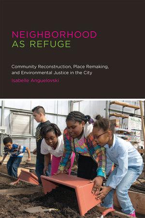 Neighborhood as Refuge by Isabelle Anguelovski