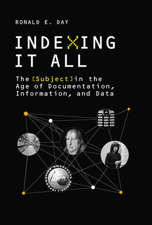 Indexing It All by Ronald E. Day