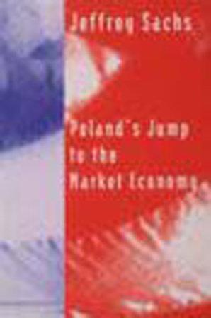 Poland's Jump to the Market Economy by Jeffrey Sachs