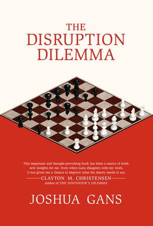 The Disruption Dilemma by Joshua Gans