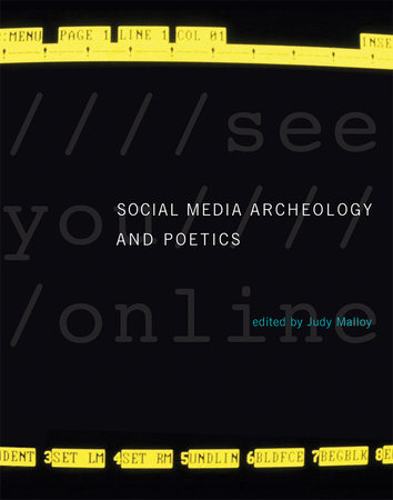 Social Media Archeology and Poetics by
