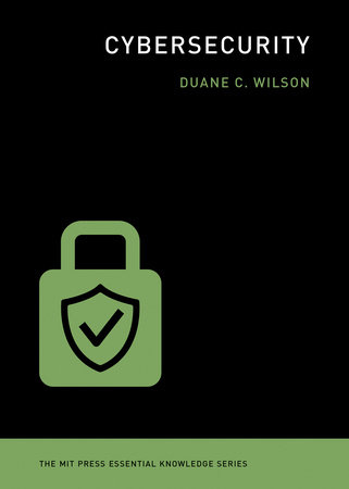 Cybersecurity by Duane C. Wilson