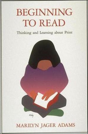 Beginning to Read by Marilyn Jager Adams