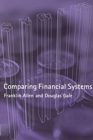 Comparing Financial Systems by Franklin Allen and Douglas Gale