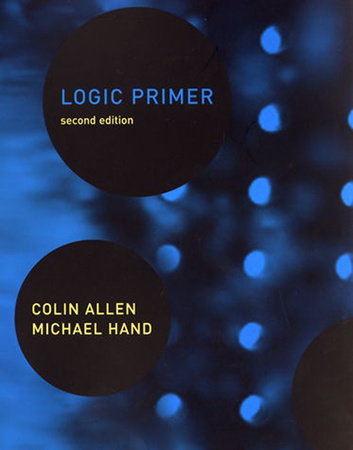 Logic Primer, second edition by Colin Allen and Michael Hand