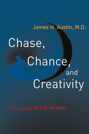 Chase, Chance, and Creativity by James H. Austin