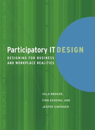 Participatory IT Design by Keld Bodker, Finn Kensing and Jesper Simonsen
