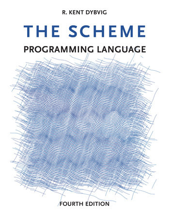 The Scheme Programming Language, fourth edition by R. Kent Dybvig