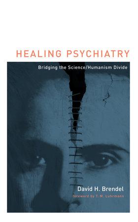 Healing Psychiatry by David H Brendel