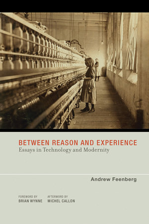 Between Reason and Experience by Andrew Feenberg