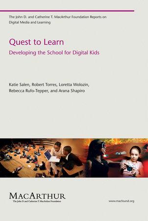 Quest to Learn by Katie Salen, Robert Torres, Loretta Wolozin, Rebecca Rufo-Tepper, and Arana Shapiro