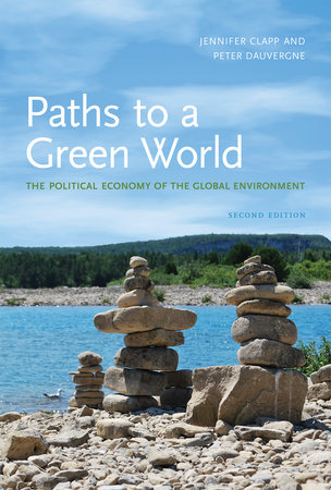 Paths to a Green World, second edition by Jennifer Clapp and Peter Dauvergne