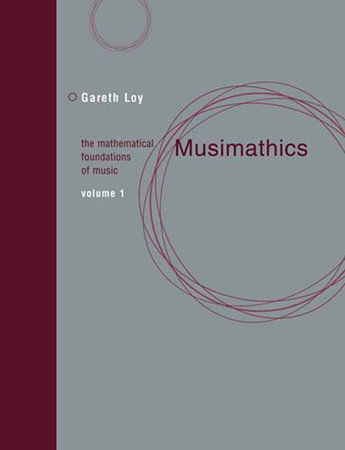 Musimathics, Volume 1 by Gareth Loy