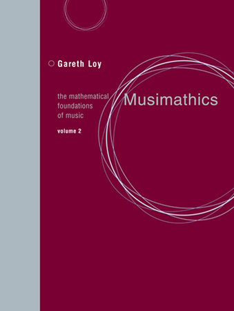 Musimathics, Volume 2 by Gareth Loy