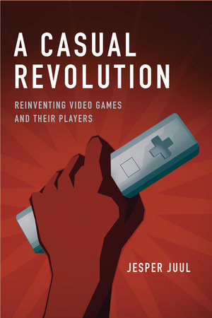A Casual Revolution by Jesper Juul