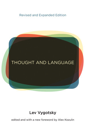 Thought and Language, revised and expanded edition by Lev S. Vygotsky