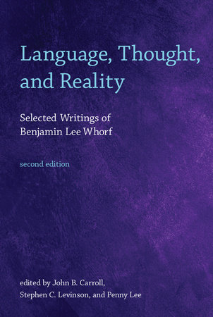 Language, Thought, and Reality, second edition by Benjamin Lee Whorf