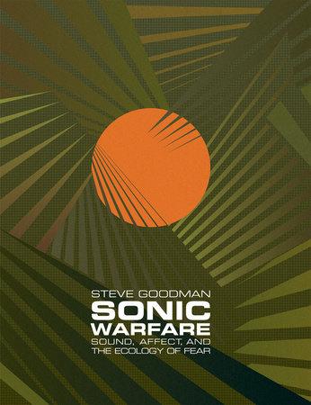 Sonic Warfare by Steve Goodman