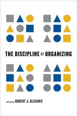 The Discipline of Organizing by