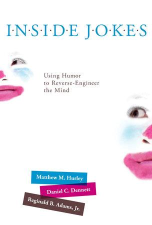 Inside Jokes by Matthew M. Hurley, Daniel C. Dennett and Reginald B. Adams, Jr.