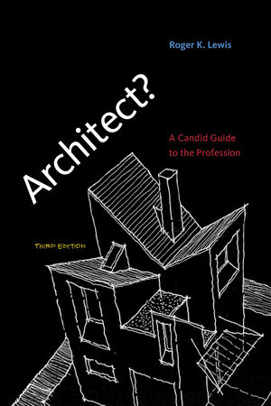Architect?, third edition by Roger K. Lewis
