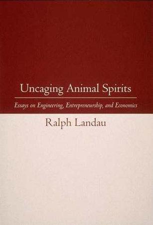 Uncaging Animal Spirits by Ralph Landau