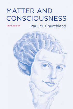 Matter and Consciousness, third edition by Paul M. Churchland
