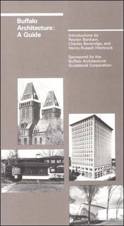 Buffalo Architecture by Reyner Banham, Charles Beveridge, Henry-Russell Hitchcock and Buffalo Architectural Guidebook
