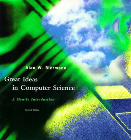 Great Ideas in Computer Science, second edition by Alan W. Biermann