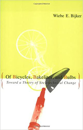 Of Bicycles, Bakelites, and Bulbs by Wiebe B. Bijker