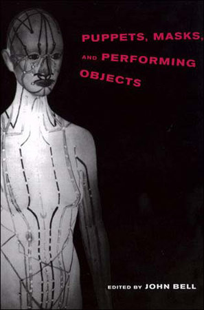 Puppets, Masks, and Performing Objects by