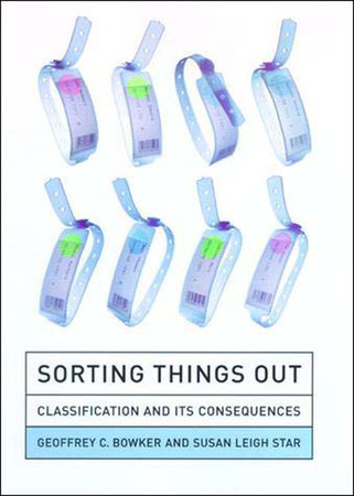 Sorting Things Out by Geoffrey C. Bowker and Susan Leigh Star
