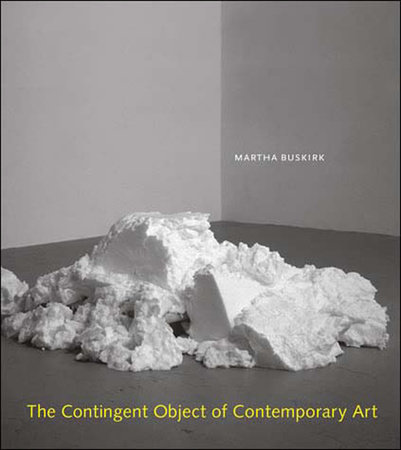 The Contingent Object of Contemporary Art by Martha Buskirk
