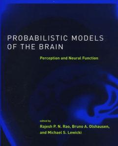 Probabilistic Models of the Brain