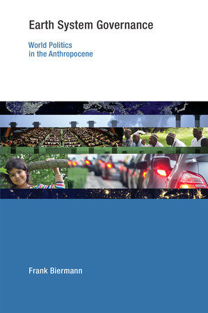 Earth System Governance by Frank Biermann