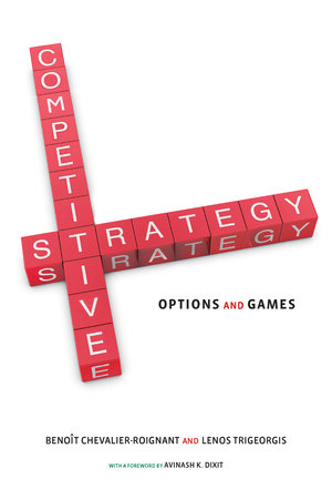 Competitive Strategy by Benoit Chevalier-Roignant and Lenos Trigeorgis