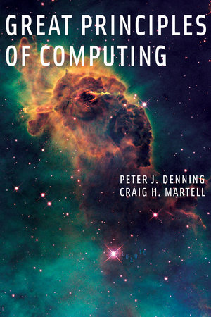 Great Principles of Computing by Peter J. Denning and Craig H. Martell