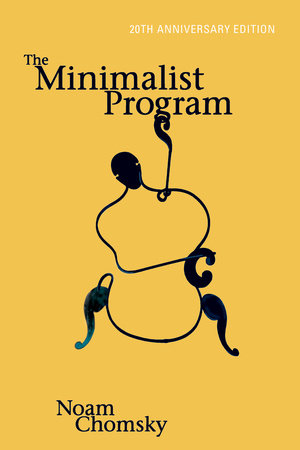 The Minimalist Program, 20th Anniversary Edition by Noam Chomsky