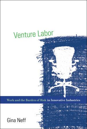 Venture Labor by Gina Neff