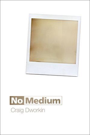 No Medium by Craig Dworkin