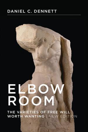 Elbow Room, new edition by Daniel C. Dennett