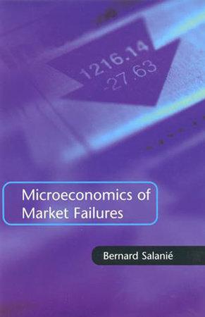 Microeconomics of Market Failures by Bernard Salanie